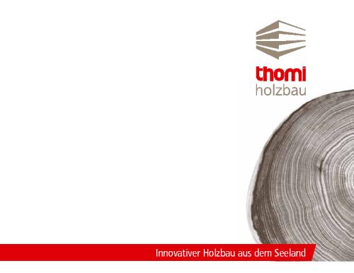 Thomi Holzbau – Innovativer Holzbau aus dem Seeland